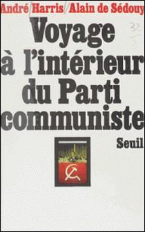 Voyage à l'intérieur du Parti communiste-Alain de Sédouy , André Harris