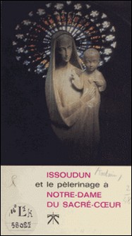 Issoudun et le pèlerinage à Notre-Dame du Sacré-Cour-André Tostain