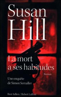 La mort a ses habitudes - Une enquête de Simon Serrailler-Susan Hill