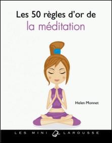 Les 50 règles d'or pour s'initier à la méditation-Helen Monnet