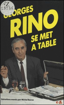 Georges Rino se met à table - Entretiens-Georges Rino , Michel Baron