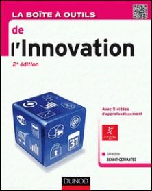 La Boîte à outils de l'innovation - 2e édition-Géraldine Benoit-Cervantes