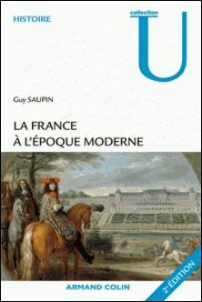 La France à l'époque moderne-Guy Saupin