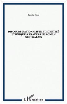 Discours nationaliste et identité ethnique à travers le roman sénégalais-Samba Diop