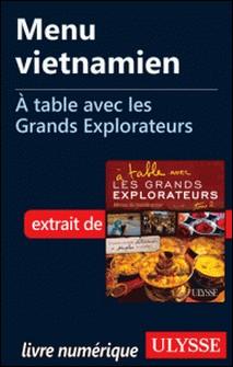 A table avec les grands explorateurs - Menu vietnamien-Andrée Lapointe