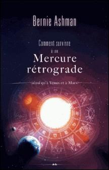Comment survivre à une Mercure rétrograde - (ainsi qu'à Vénus et à Mars)-Bernie Ashman