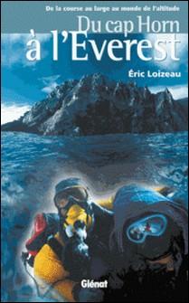 Du cap Horn à l'Everest-Éric Loizeau