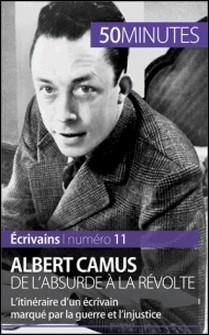Albert Camus, de l'absurde à la révolte - L'itinéraire d'un écrivain marqué par la guerre et l'injustice-Gauthier De Wulf , Eve Tiberghien , 50 minutes