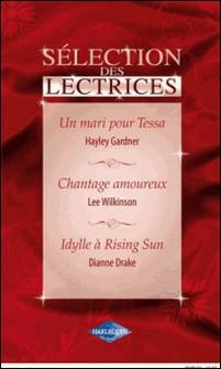 Un mari pour Tessa - Chantage amoureux - Idylle à Rising Sun (Harlequin Sélection des Lectrices)-Hayley Gardner , Lee Wilkinson , Dianne Drake