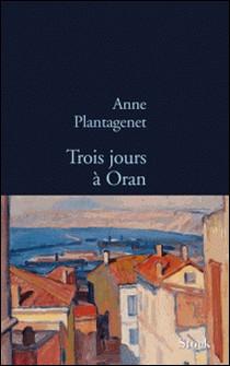 Trois jours à Oran-Anne Plantagenet