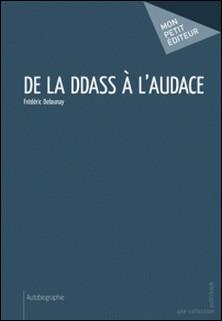 De la DDASS à l'audace-Frédéric Delaunay