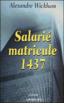Salarié matricule 1437-A Wickham