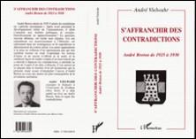 S'AFFRANCHIR DES CONTRADICTIONS. André Breton de 1925 à 1930-André Vielwahr