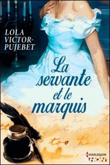 La servante et le marquis-Lola Victor-Pujebet