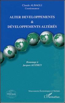 Alter développements & développements altérés - Hommage à Jacques Austruy-Claude Albagli , Collectif