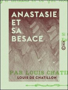 Anastasie et sa besace - Ce qu'il y a dedans et ce que nous allons y mettre-Louis de Chatillon