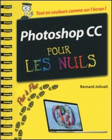 Photoshop CC pas à pas pour les nuls-Bernard Jolivalt