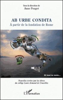 Ab urbe condita - A partir de la fondation de Rome-Anne Pouget , Collectif