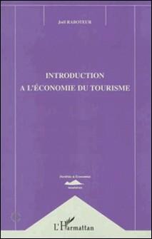 Introduction à l'économie du tourisme-Joël Raboteur
