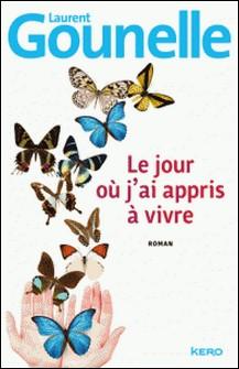 Le jour où j'ai appris à vivre-Laurent Gounelle
