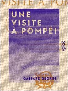 Une visite à Pompéi-Gaspard George