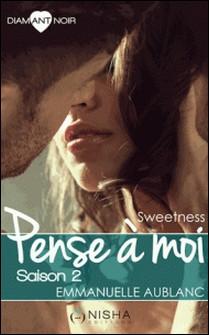 Pense à moi - Saison 2 Sweetness-Emmanuelle Aublanc