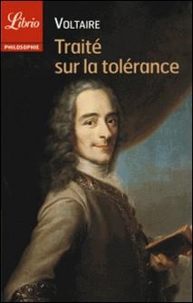 Traité sur la tolérance - A l'occasion de la mort de Jean Calas-Voltaire