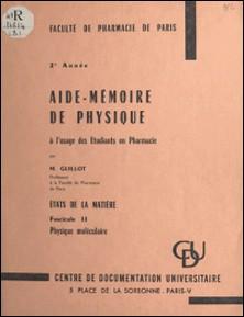 Aide-mémoire de physique à l'usage des étudiants en Pharmacie. États de la matière (2) - Physique moléculaire-Marcel Guillot