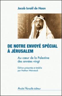 De notre envoyé spécial à Jérusalem - Au coeur de la Palestine des années vingt-Jacob Israël de Haan