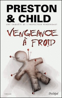 Vengeance à froid-Douglas Preston , Lincoln Child