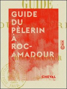 Guide du pèlerin à Roc-Amadour-Cheval