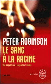 Sang à la racine - Inédit-Peter Robinson