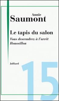 Le tapis du salon - Chap. 15 Vous descendrez à l'arrêt Roussillon-Annie Saumont