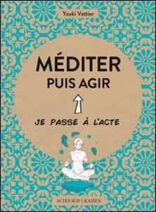 Méditer et agir-Youki Vattier