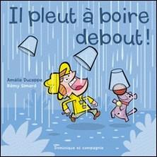 Il pleut à boire debout !-Rémy Simard , Amélie Duceppe