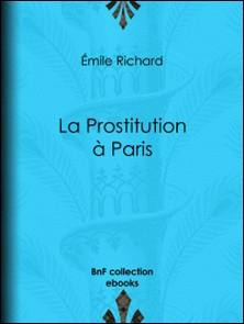 La Prostitution à Paris-Emile Richard