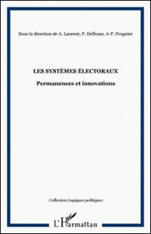 Les systèmes éléctoraux : permanences et innovations-A Laurent