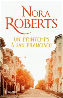 Un printemps à San Francisco-Nora Roberts