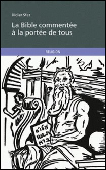 La Bible commentée à la portée de tous-Didier Sfez