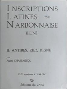 Inscriptions latines de Narbonnaise (2) : Antibes, Riez, Digne-André Chastagnol