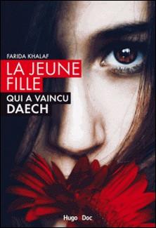 La jeune fille qui a vaincu Daech - L'histoire de Farida-Farida Khalaf , Andrea-C Hoffmann