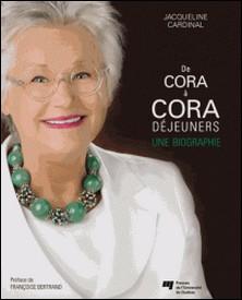 De Cora à Cora Déjeuners - Une biographie-Jacqueline Cardinal