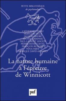 La nature humaine à l'épreuve de Winnicott-Catherine Cyssau , François Villa
