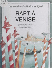 Rapt à Venise-Jean-Pierre Orban , Françoise Clabots