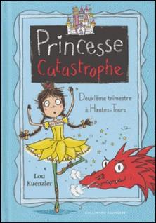 Princesse Catastrophe Tome 2-Lou Kuenzler