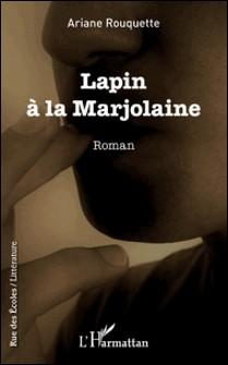 Lapin à la Marjolaine - Roman-Ariane Rouquette