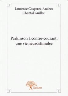 Parkinson à contre-courant, une vie neurostimulée-Laurence Cospérec-Andreu