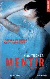 Mentir - tome 2 (Ten tiny lies) (Extrait offert)-K a Tucker , Lucie Marcusse