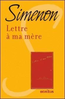 Lettre à ma mère-Georges Simenon