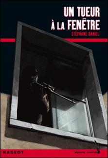Un tueur à la fenêtre-Stéphane Daniel